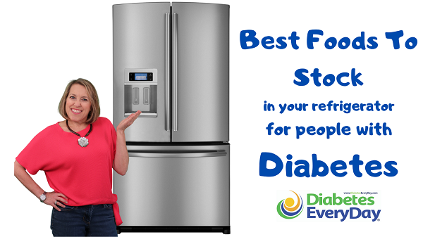 Best Foods To Stock in Your Refrigerator for People With Diabetes