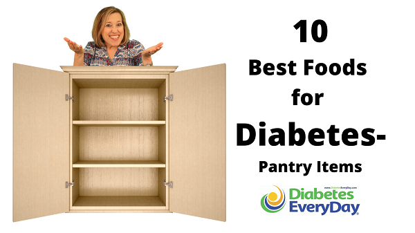 10 Best Foods for Diabetes - Pantry Edition