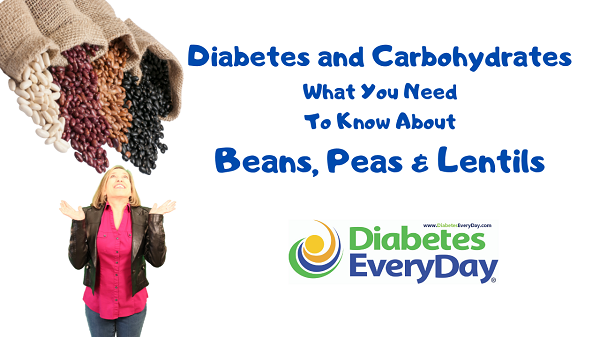 Diabetes and Carbohydrates- What You Need To Know About Beans, Peas, and Lentils